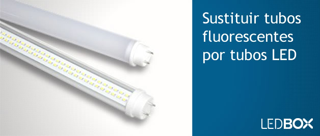 Led cambiar fluorescentes tubos led ledbox news for Sustituir fluorescente por led